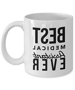 11 OZ Best Medical Assistant Ever Ceramic Coffee Mug Porcela