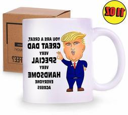 11 Oz Trump Dad Mug - Funny Novelty Coffee Cup - President D