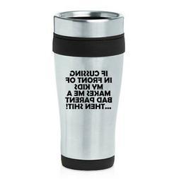 16 oz Travel Coffee Mug Funny Bad Parent Mom Mother Dad Fath
