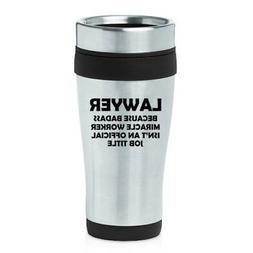 16 oz Travel Coffee Mug Lawyer Miracle Worker Job Title Funn