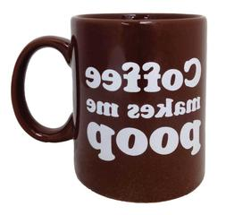 16oz. Coffee Makes Me Poop Mug