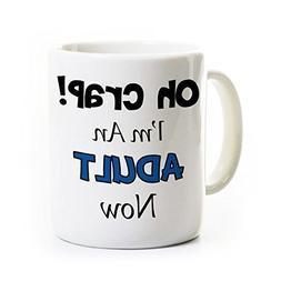 18th or 21st Birthday Coffee Mug - Graduation - Oh Crap I'm