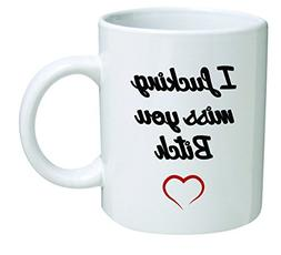 Funny Mug 11OZ, I miss you bitch, novelty and gift, friendsh