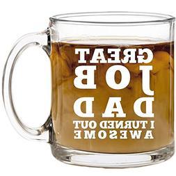 Great Job Dad I Turned Out Awesome Coffee Mug - Cute, Funny