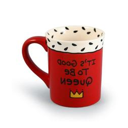 """Our Name is Mud """"Good to Be Queen"""" Stoneware Mug, 16 oz."""