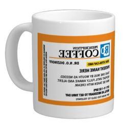 Personalized Prescription Coffee Mug - Personalize it with a