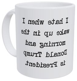 A Mug To Keep TM A Mug To Keep I Hate When I Wake Up In The