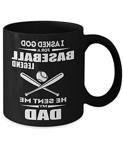 Baseball Bat Mug - I Asked God For A Baseball Legend He Sent