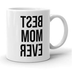 Best Mom Ever Mug Funny Mothers Day Coffee Cup-11oz