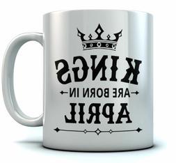 Birthday Gift for Men - KINGS Are Born In April Ceramic Coff