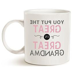 Christmas Gifts Grandma Coffee Mug - You Put the Great in Gr