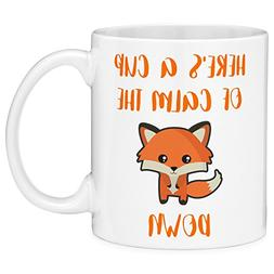 Mugvana 11oz Coffee Mug Here's a Cup of Calm The Fox Down Fo