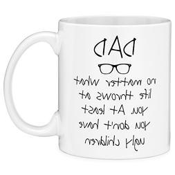 Mugvana 11oz Coffee Mug Dad No Matter What Life Throws at Yo