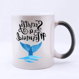 Coffee Mug Secretly I am a Mermaid Changing Color Heat Revea