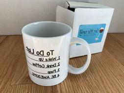 "Coffee Mug TO Do List ""Wake up, Drink Coffee, Poop, Be Aweso"