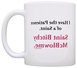 Coffee Mugs for Women I Have Patience of a Saint Rude Office