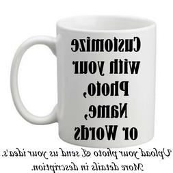 Custom Photo Mug Coffee Cup Picture Photo Text Phrase Logo P