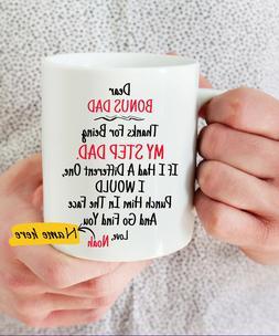 Dear Bonus Dad, Thank You For Being my Step Dad Coffee Mug -
