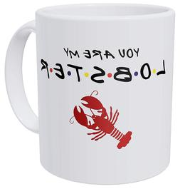 della Pace You Are My Lobster Friends 11 Ounces Funny Coffee