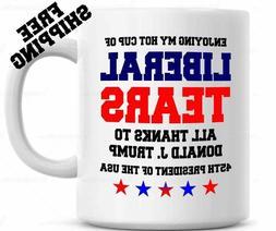 Donald Trump 45TH PRESIDENT POTUS Liberal Tears Coffee Mug