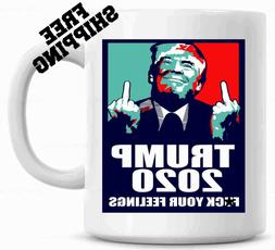 DONALD TRUMP for President F@CK YOUR FEELINGS 2020  Funny Co
