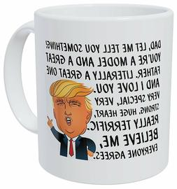 Donald Trump Mug You are A Really Great Dad Best gift For Fa