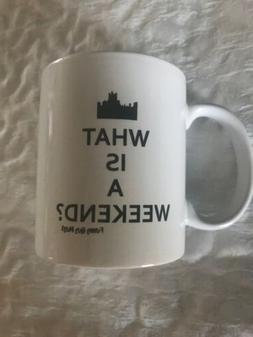 downton abbey Coffee Mug What Is A Weekend Maggie Smith Dowa