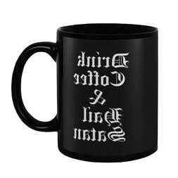 Drink Coffee & Hail Satan Coffee Mug - Metal Satanism Lavey