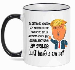 Fathers Day Mug , Fathers Day Gift ,Funny Donald Trump Great