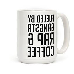 Fueled By Gangsta Rap & Coffee 15 OZ Coffee Mug by LookHUMAN