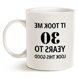 Funny Birthday Coffee Mug Christmas Gifts - It took me 30 ye