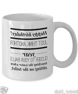 Funny Birthday Gifts for Men - Coffee Mug - Silly Gag Gifts