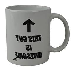 Rogue River Tactical Funny Coffee Mug This Guy Is Awesome No