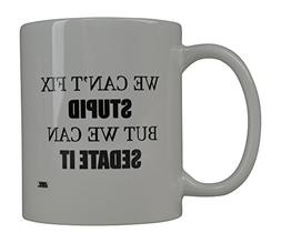 Rogue River Funny Coffee Mug We Can't fix Stupid But We Can