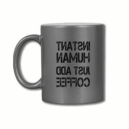"""Style In Print """"Instant Human Just Add Coffee #2"""" Funny Coff"""