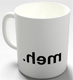 Funny Mug - Meh - 11 OZ Coffee Mugs - Funny Inspirational an