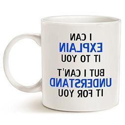 Funny Engineer Coffee Mug Christmas Gifts - I Can Explain It