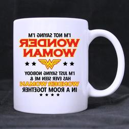 Funny Gift - Funny Woman Gift Cup - I'm Not Saying I'm Wonde