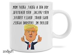 Funny Great Mom Donald Trump Novelty Prank Gift 11 Ounce Cof
