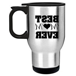 """Style In Print """"Best Mom Ever"""" Funny Home 14oz Stainless Ste"""