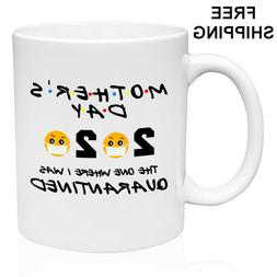 Funny MOTHERS Day Quarantine Mug 2020 Mothers Day Gift Parod