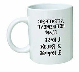 Funny Mug 11OZ Strategic Retirement Plan, Novelty and Gift,