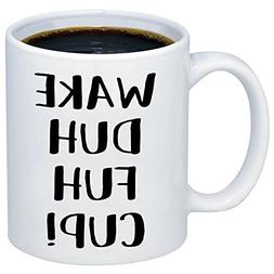MyCozyCups Funny Mug For Women - Wake Duh Fuh Cup Coffee Mug