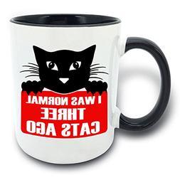 Funny Mug - I Was Normal Three Cats Ago - 11 OZ Coffee Mugs
