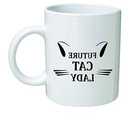 Funny Mug 11OZ - Future cat lady - Inspirational novelty and