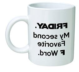 Funny Mug 11OZ - Friday, my favorite second F word - Inspira