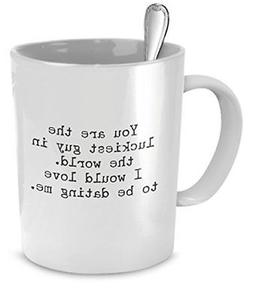 SpreadPassion Funny Mug for Boyfriend, You Are the Luckiest