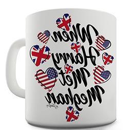15 OZ Funny Mugs For Women Royal Wedding When Harry Met Megh