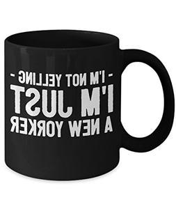 Funny New York Mug - I Love NYC Mug - I'm Not Yelling I'm Ju