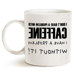 Funny Saying Coffee Mug Father's Day and Mother's Gifts - I